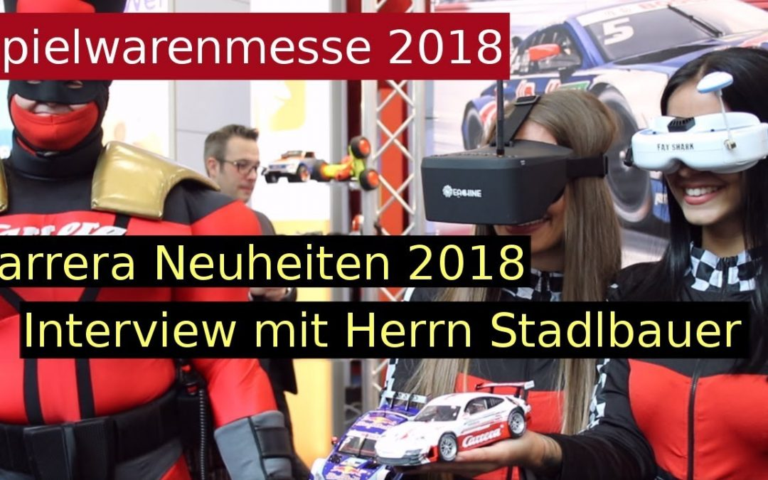 Carrera Neuheiten 2018 Interview mit Herrn Stadlbauer #MINI-ME #Carrera FPV