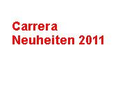 Carrera Neuheiten 2011