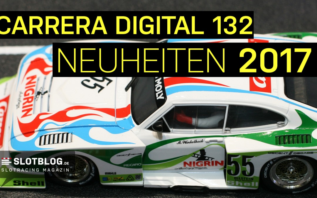 Carrera Digital 132 Neuheiten 2017