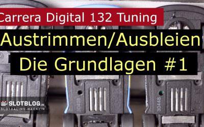 Carrera Digital 132: Trimmen/ Ausbleien Grundlagen #1